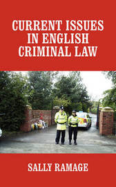 Current Issues in English Criminal Law by Sally Ramage (Editor of The Criminal Lawyer) image