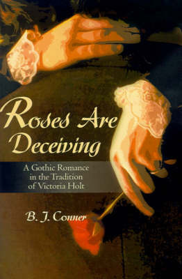 Roses Are Deceiving by B. Conner