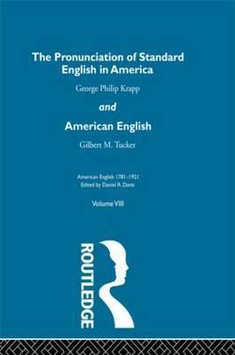 The Pronunciation of Standard English in America: Volume 8 by Daniel R. Davis