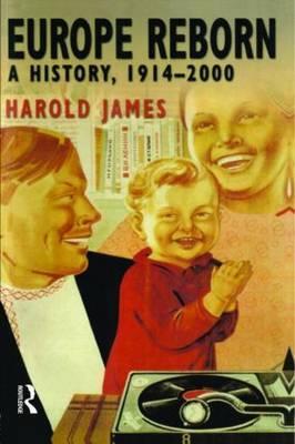 Europe Reborn by Harold James