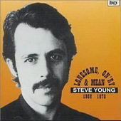 Lonesome, On'ry & Mean by Steve Young (Country)