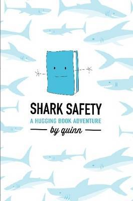 Shark Safety: A Hugging Book Adventure by Quinn Sophia