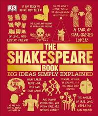 The Shakespeare Book: Big Ideas Simply Explained by DK