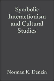 Symbolic Interactionism and Cultural Studies by Norman K Denzin image