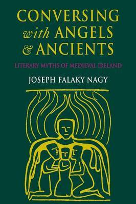 Conversing with Angels and Ancients by Joseph Falaky Nagy