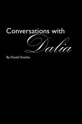 Conversations with Dalia by Daniel Evanko
