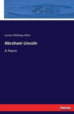 Abraham Lincoln by Lyman Whitney Allen
