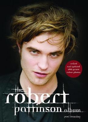 The Robert Pattinson Album (illustrated biography) by Paul Stenning image