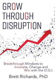 Grow Through Disruption by Dr Brett Richards