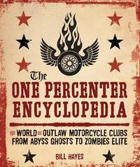 The One Percenter Encyclopedia by BILL HAYES image