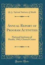 Annual Report of Program Activities by U S National Institutes of Health image