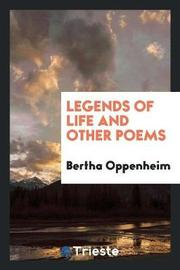 Legends of Life and Other Poems by Bertha Oppenheim image