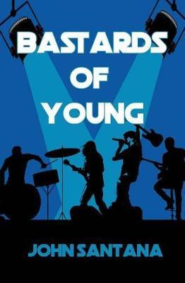 Bastards of Young by John Santana