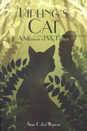 Kipling's Cat: A Memoir of My Father by Anne Cabot Wyman image