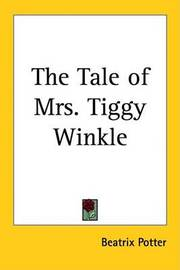 The Tale of Mrs. Tiggy Winkle by Beatrix Potter