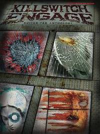 Killswitch Engage: Guitar Tab Anthology by Killswitch Engage