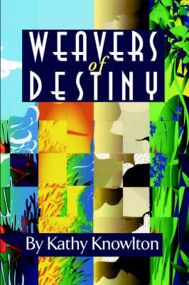 Weavers of Destiny by Kathy Knowlton