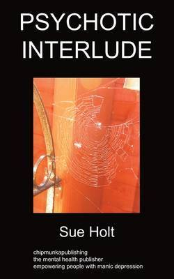 Psychotic Interlude by Sue Holt