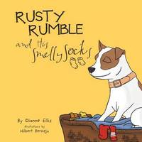 Rusty Rumble and His Smelly Socks by Dianne Ellis
