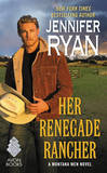 Her Renegade Rancher by Jennifer Ryan