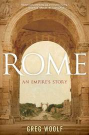 Rome by Greg Woolf