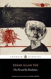 The Pit and the Pendulum: The Essential Poe by Edgar Allan Poe