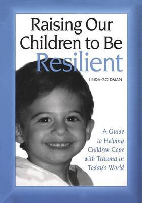 Raising Our Children to Be Resilient by Linda Goldman image