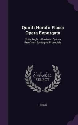 Quinti Horatii Flacci Opera Expurgata by Horace