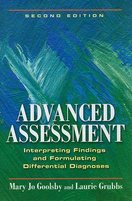 Advanced Assessment: Interpreting Findings and Formulating Differential Diagnoses by Mary Jo Goolsby image