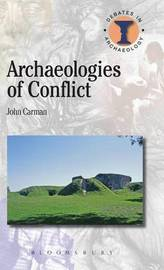 Archaeologies of Conflict by John Carman image