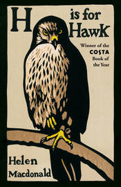 H is for Hawk by Helen Macdonald