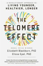 The Telomere Effect by Elizabeth Blackburn
