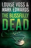 The Blissfully Dead by Mark Edwards