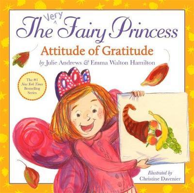 The Very Fairy Princess: Attitude of Gratitude by Julie Andrews image