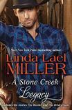 A Stone Creek Legacy/The Rustler/The Bridegroom by Linda Lael Miller