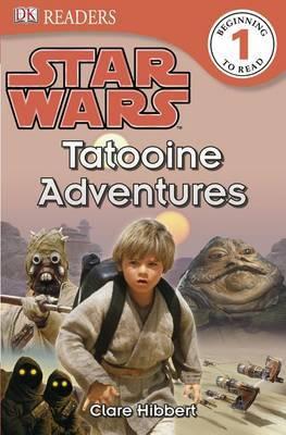 DK Readers L1: Star Wars: Tatooine Adventures by Clare Hibbert image
