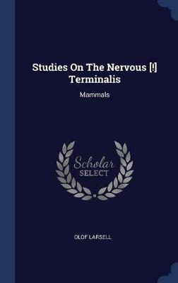 Studies on the Nervous [!] Terminalis by Olof Larsell image