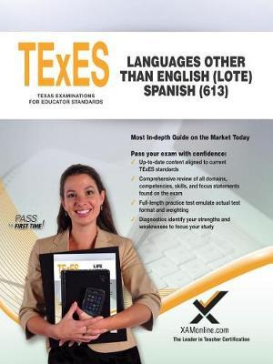 TExES Languages Other Than English (Lote) Spanish (613) by Sharon A Wynne