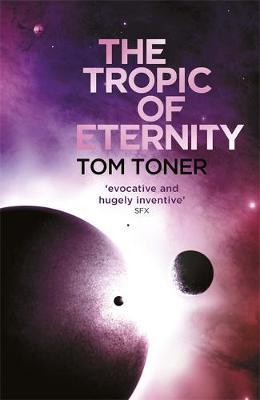 The Tropic of Eternity by Tom Toner