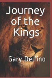 Journey of the Kings by Gary Delfino