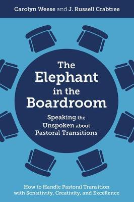 The Elephant in the Boardroom by Weese, Carolyn