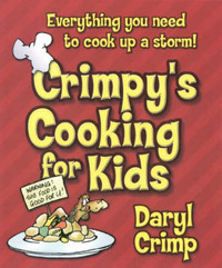 Crimpy's Cooking for Kids by Daryl Crimp
