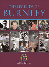 The Legends of Burnley by Mike Jackman image