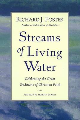 Streams of Living Water by Richard J Foster image