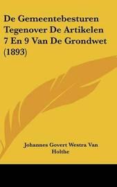 de Gemeentebesturen Tegenover de Artikelen 7 En 9 Van de Grondwet (1893) by Johannes Govert Westra Van Holthe image