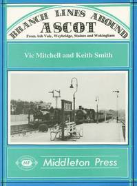 Branch Lines Around Ascot by Vic Mitchell image