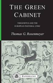 The Green Cabinet by Thomas G. Rosenmeyer