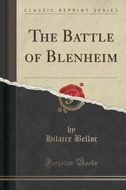The Battle of Blenheim (Classic Reprint) by Hilaire Belloc
