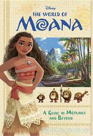 The World of Moana: A Guide to Motunui and Beyond by Bill Scollon