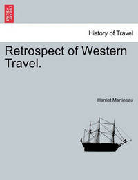 Retrospect of Western Travel. by Harriet Martineau